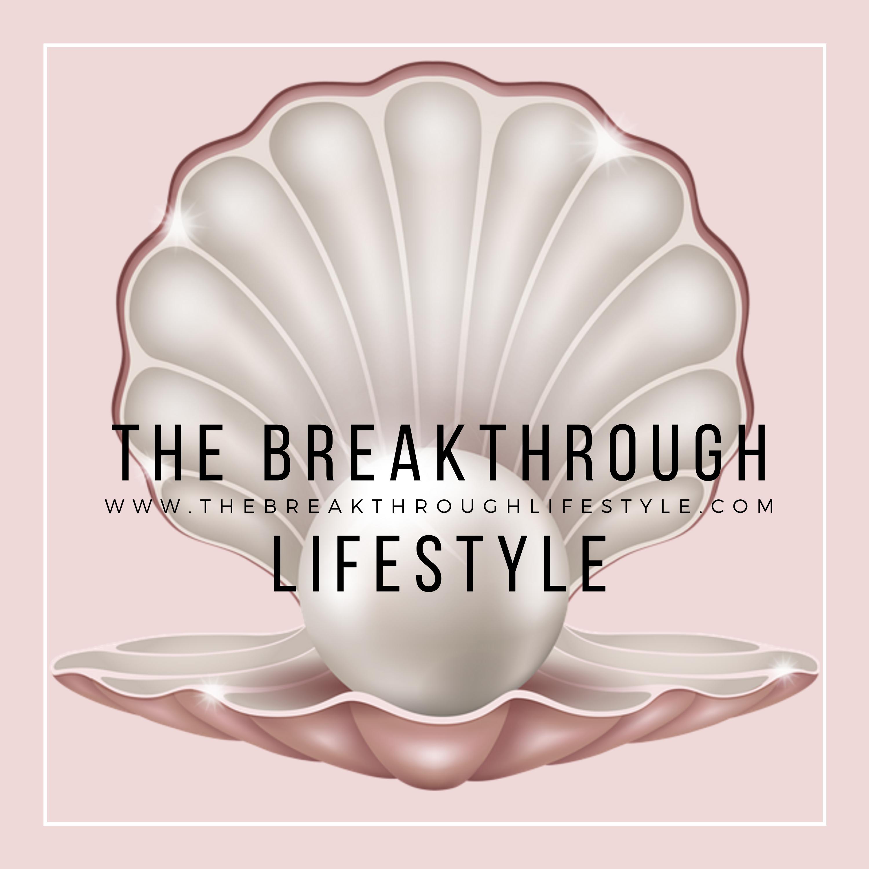 The Breakthrough Lifestyle